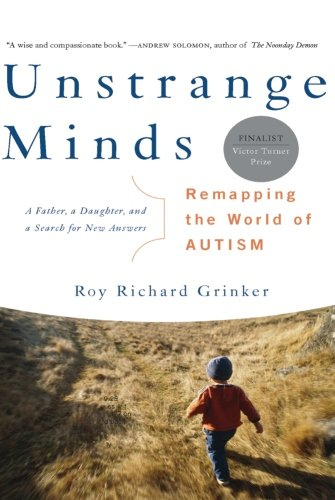 9780465027644: Unstrange Minds: Remapping the World of Autism