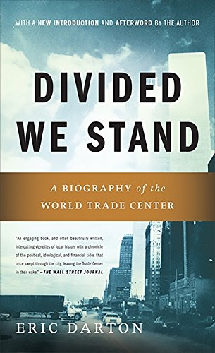 9780465027651: Divided We Stand: A Biography of the World Trade Center