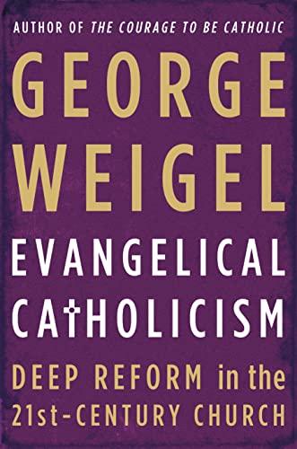 9780465027682: Evangelical Catholicism: Deep Reform in the 21st-Century Church
