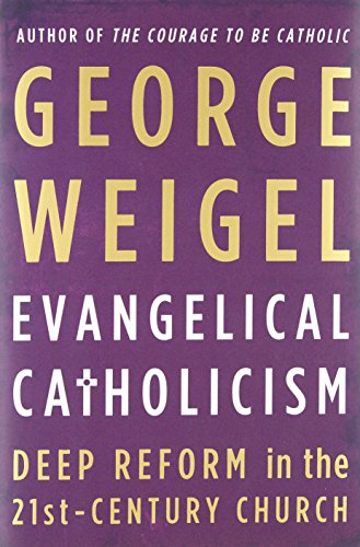 9780465027682: Evangelical Catholicism: Deep Reform in the 21st-Century Church