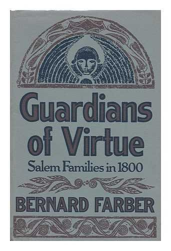 9780465027842: Guardians of virtue: Salem families in 1800