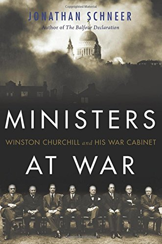 9780465027910: Ministers at War: Winston Churchill and His War Cabinet