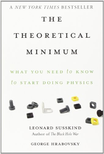 9780465028115: The Theoretical Minimum: What You Need to Know to Start Doing Physics