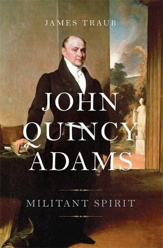 9780465028276: John Quincy Adams: Militant Spirit