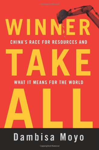 9780465028283: Winner Take All: China's Race for Resources and What It Means for the World