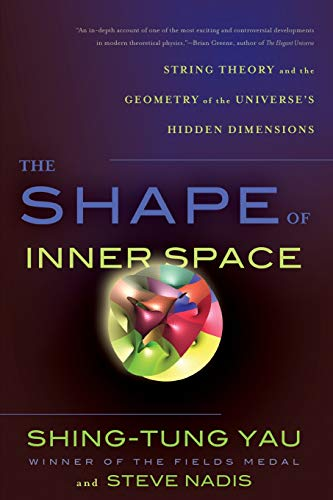 9780465028375: The Shape of Inner Space: String Theory and the Geometry of the Universe's Hidden Dimensions
