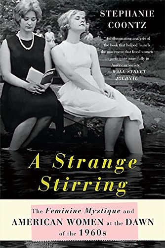 9780465028429: A Strange Stirring: The Feminine Mystique and American Women at the Dawn of the 1960s