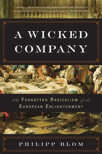 9780465028658: A Wicked Company: The Forgotten Radicalism of the European Enlightenment