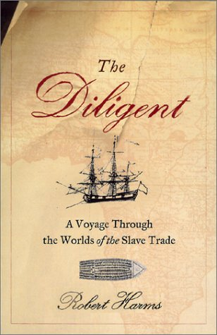 9780465028719: The Diligent: A Voyage Through the Worlds of the Slave Trade