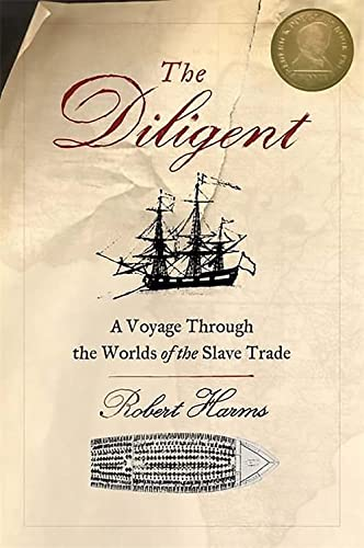 9780465028726: The Diligent: A Voyage Through the Worlds Of The Slave Trade