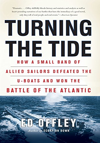 9780465028733: Turning the Tide: How a Small Band of Allied Sailors Defeated the U-Boats and Won the Battle of the Atlantic