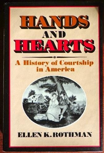 9780465028801: Hands and Hearts: A History of Courtship in America