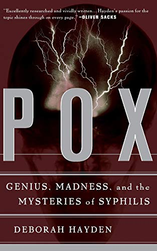 9780465028825: Pox: Genius, Madness, and the Mysteries of Syphilis