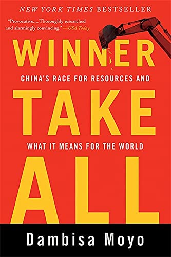 9780465029099: Winner Take All: China's Race for Resources and What It Means for the World