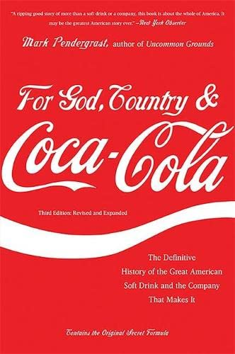 9780465029174: For God, Country & Coca-Cola: The Definitive History of the Great American Soft Drink and the Company That Makes It