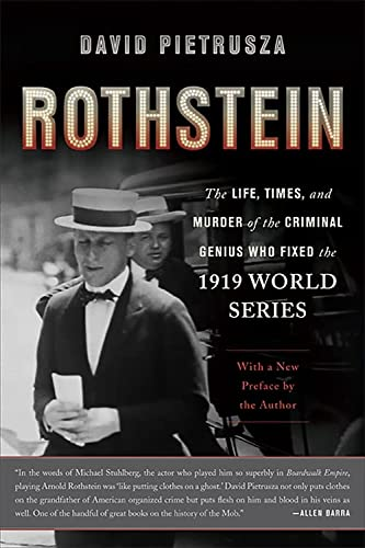 9780465029389: Rothstein: The Life, Times, and Murder of the Criminal Genius Who Fixed the 1919 World Series