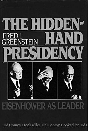 9780465029488: The Hidden-Hand Presidency: Eisenhower As Leader