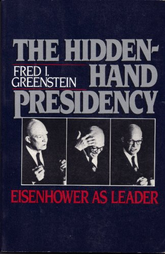 9780465029518: The Hidden-Hand Presidency: Eisenhower As Leader