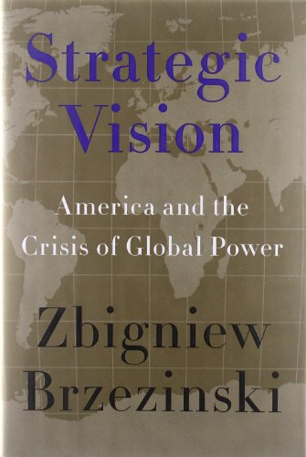 9780465029549: Strategic Vision: America and the Crisis of Global Power