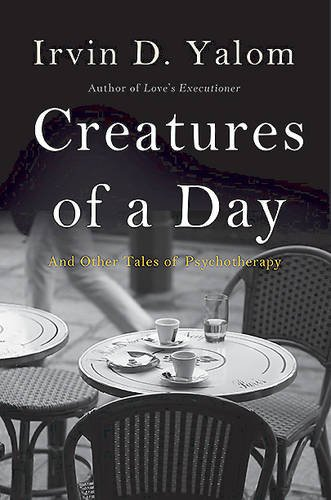 9780465029648: Creatures of a Day: And Other Tales of Psychotherapy