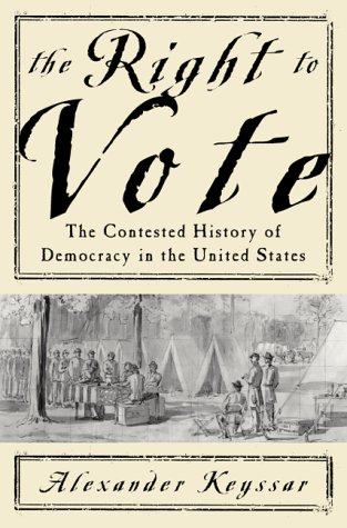 9780465029686: The Right To Vote: The Contested History Of Democracy In The United States