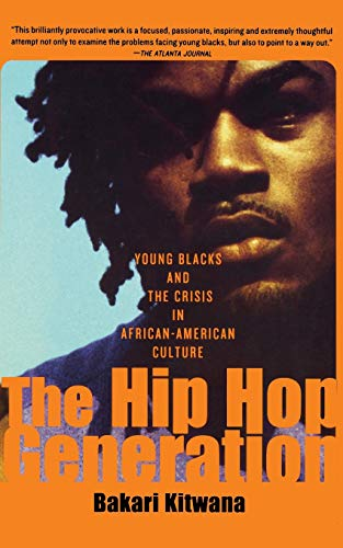 9780465029792: The Hip-Hop Generation: Young Blacks and the Crisis in African-American Culture
