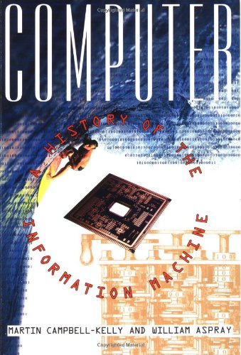 9780465029907: Computer: A History of the Information Machine (The Sloan Technology Series)