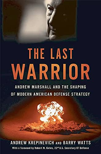 9780465030002: The Last Warrior: Andrew Marshall and the Shaping of Modern American Defense Strategy