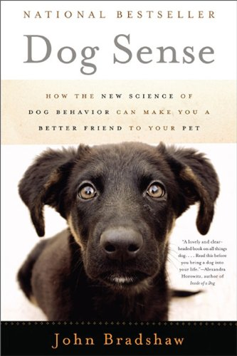 9780465030033: Dog Sense: How the New Science of Dog Behavior Can Make You a Better Friend to Your Pet
