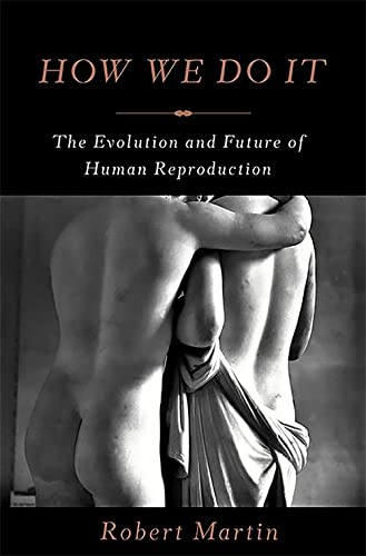 9780465030156: How We Do It: The Evolution and Future of Human Reproduction