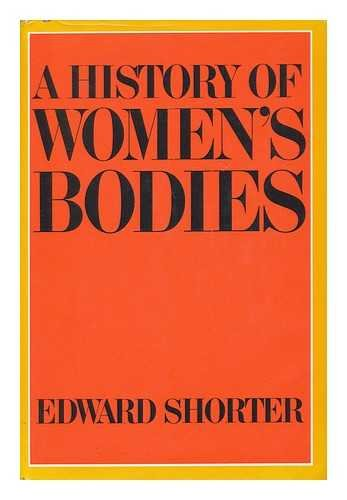 9780465030293: A History of Women's Bodies