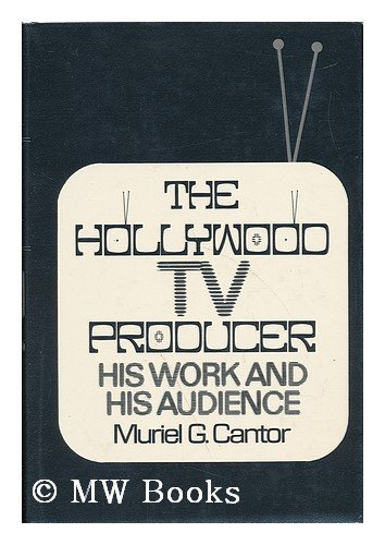 9780465030378: Hollywood T.V. Producer: His Work and His Audience