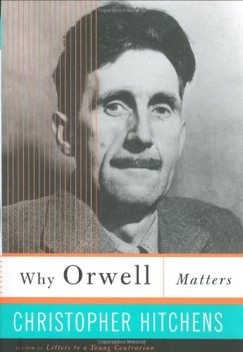 9780465030491: Why Orwell Matters