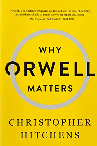9780465030507: Why Orwell Matters
