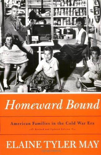 9780465030552: Homeward Bound: American Families In The Cold War Era