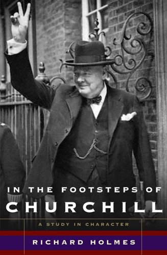 9780465030828: In The Footsteps of Churchill: A Study in Character