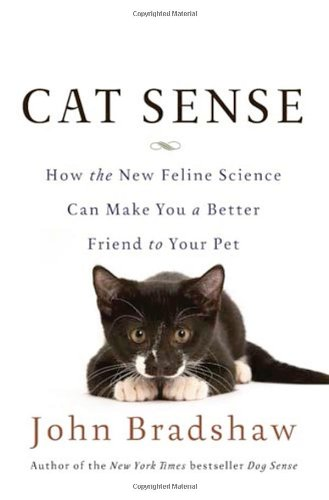 9780465031016: Cat Sense: How the New Feline Science Can Make You a Better Friend to Your Pet