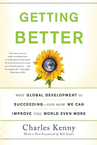 9780465031030: Getting Better: Why Global Development Is Succeeding--And How We Can Improve the World Even More