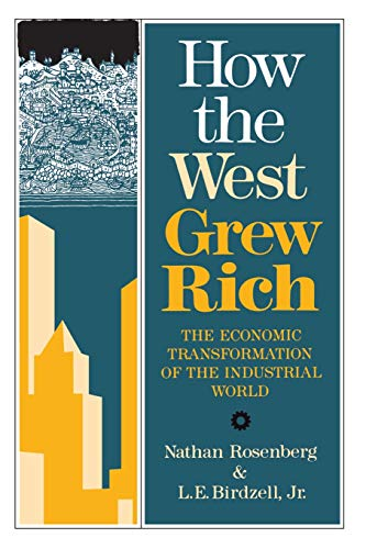 9780465031092: How the West Grew Rich: The Economic Transformation of the Industrial World