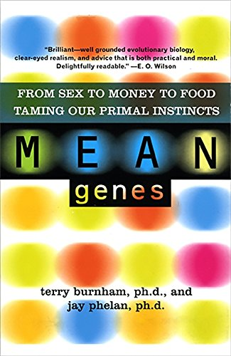 9780465031245: Mean Genes: From Sex To Money To Food: Taming Our Primal Instincts