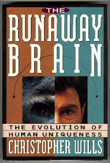 The Runaway Brain: The Evolution of Human: Christopher Wills