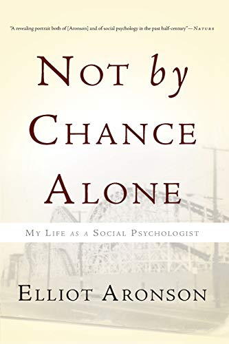 9780465031399: Not by Chance Alone: My Life as a Social Psychologist