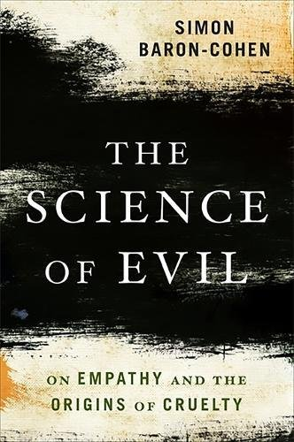 9780465031429: The Science of Evil: On Empathy and the Origins of Cruelty
