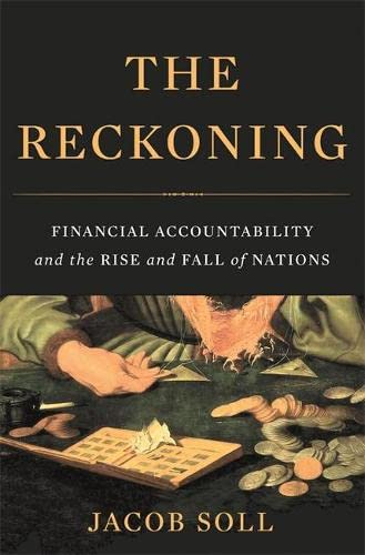 9780465031528: The Reckoning: Financial Accountability and the Rise and Fall of Nations
