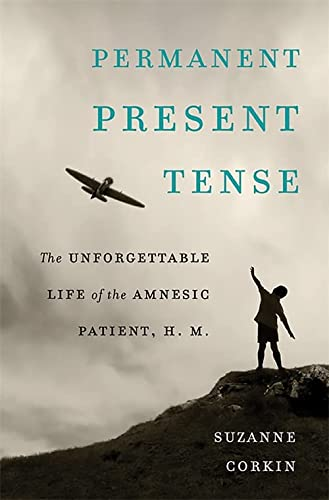 9780465031597: Permanent Present Tense: The Unforgettable Life of the Amnesic Patient, H. M