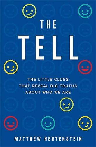 9780465031658: The Tell: The Little Clues That Reveal Big Truths about Who We Are