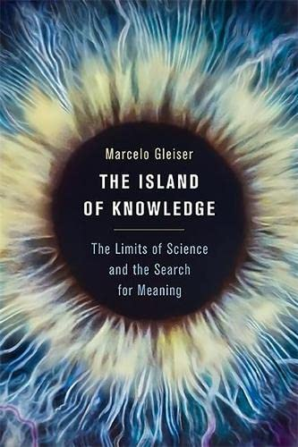 9780465031719: The Island of Knowledge: The Limits of Science and the Search for Meaning