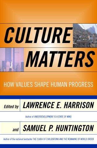 9780465031757: Culture Matters: How Values Shape Human Progress
