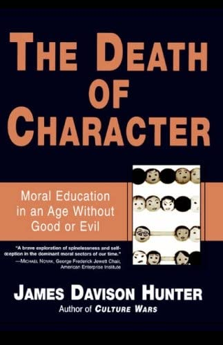 9780465031771: The Death of Character: Moral Education in an Age Without Good or Evil