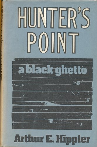 9780465031924: Hunter's Point : A Black Ghetto